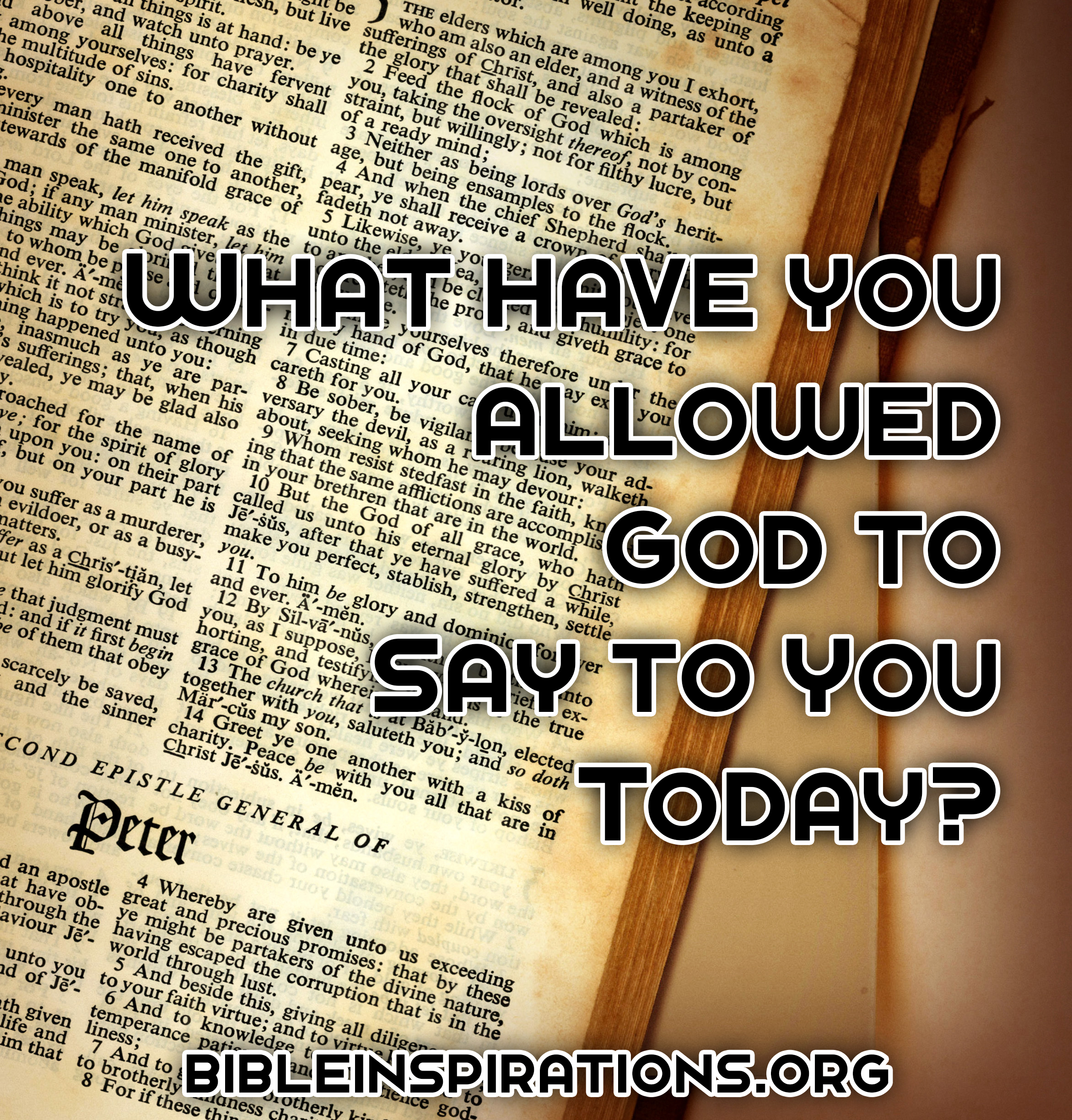 what-have-you-allowed-god-to-say-to-you-today