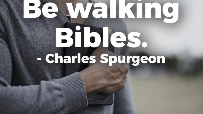be-walking-bibles-charles-spurgeon