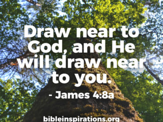 draw-near-to-god-and-he-will-draw-near-to-you-james-4-8