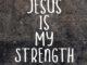 jesus-is-my-strength