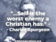 self-is-the-worst-enemy-a-Christian-has-Charles-Spurgeon
