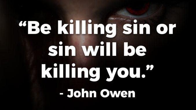 be-killing-sin-or-sin-will-be-killing-you-john-owen